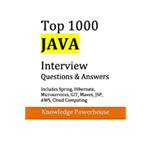 Top 1000 Java Interview Questions: Includes Spring, Hibernate, Microservices, GIT, Maven, JSP, AWS, Cloud Computing