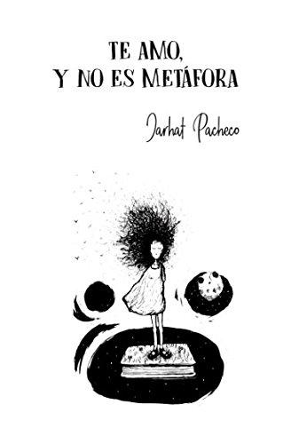 Te amo, y no es metáfora  [Pacheco, Jarhat] (Tapa Blanda)