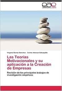 Las Teorías Motivacionales Y Su Aplicación A La Creación De