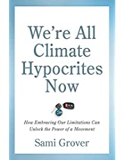We're All Climate Hypocrites Now: How Embracing Our Limitations Can Unlock the Power of a Movement
