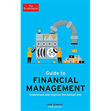 The Economist Guide to Financial Management 3rd Edition [Paperback] [Mar 01, 2018] John Tennent
