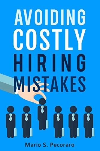 Amazon com: Avoiding Costly Hiring Mistakes eBook: Mario S