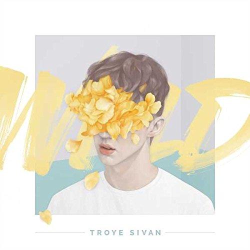 CD : Troye Sivan - Wild [Explicit Content]