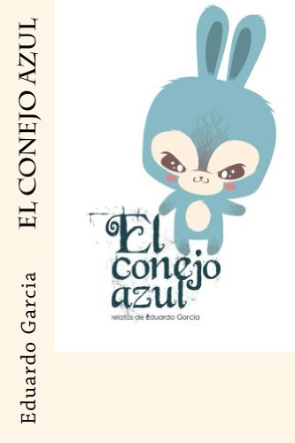 El conejo azul (Spanish Edition)
