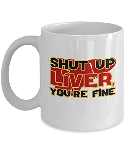 Drinker Gifts Rum Shut Up Liver Youre Fine Funny Alcohol Hard Liquor Drinkers Gift Mug And Liqour Steamed Office Tea Tequila Ceramic Hallmark Ideas Magnets Roasted Milk Bags Sip Mugs Cup Artisinal De