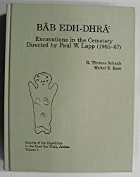 Bab Edh Dhra: Excavations in the Cemetery (Reports of the Expedition to the Dead Sea Plain, Jordan, V. 1)