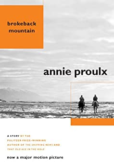 Brokeback Mountain: Now a Major Motion Picture by [Proulx, Annie]