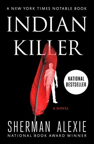 Indian killer a novel kindle edition by sherman alexie indian killer a novel by alexie sherman fandeluxe Images