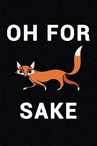 Oh For Fox Sake Notebook (Lined Journal Diary with Funny Swear Word Cursing for Office Work Humor)