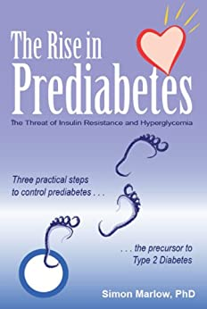 The Rise in Prediabetes:The Threat of Insulin Resistance and Hyperglycemia by [Marlow, Simon]