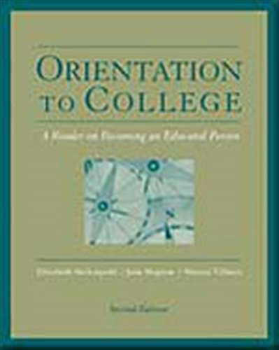 Orientation to College: A Readers on Becoming an Educated Person (The Wadsworth College Success Series)