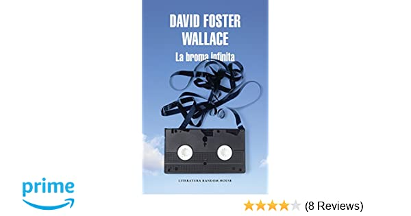 La broma infinita / Infinite Jest (Spanish Edition): David Foster Wallace: 9788439732020: Amazon.com: Books