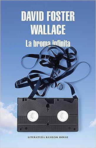La broma infinita / Infinite Jest (Spanish Edition): David Foster Wallace: 9788439732020: Amazon.com: Books