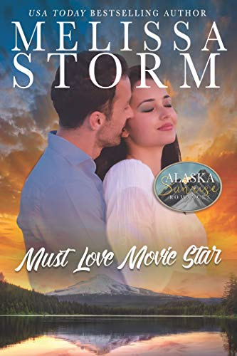 Must Love Movie Star (The Alaska Sunrise Romances Book 9)