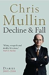 Decline & Fall: Diaries 2005-2010