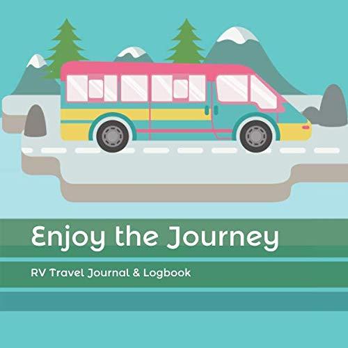 Enjoy the Journey: RV Travel Journal & Logbook (Best Budget Camper Trailer)