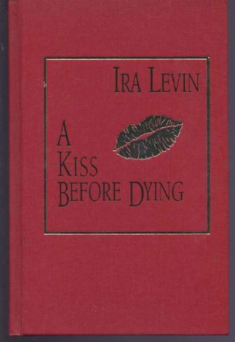A Kiss Before Dying (The Best Mysteries of All Time)