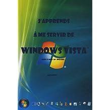 J'apprends à me servir de Windows Vista (mise à jour SP1 incluse)