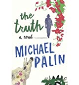 TheTruth by Palin, Michael ( Author ) ON Jul-05-2012, Hardback