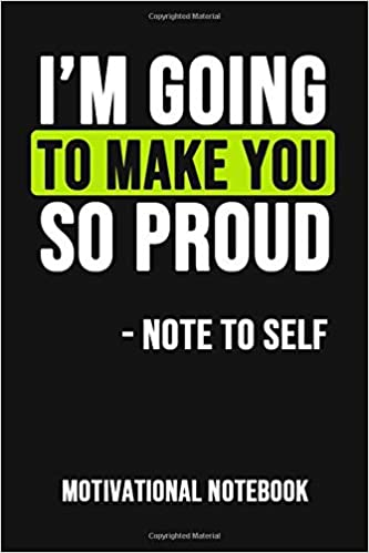 I\'m Going To Make You So Proud: Motivational Journal / Daily ...