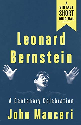 Leonard Bernstein: A Centenary Celebration