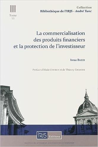 En ligne téléchargement gratuit La commercialisation des produits financiers et la protection de l'investisseur pdf epub
