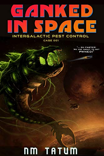 Three immature guys go off to save the universe…all by accident. Sarah Noffke's cyberpunk read: Ganked In Space (Intergalactic Pest Control Book 1)