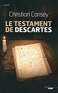 Le testament de Descartes, Carisey, Christian