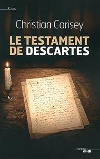 Le testament de Descartes par Christian Carisey