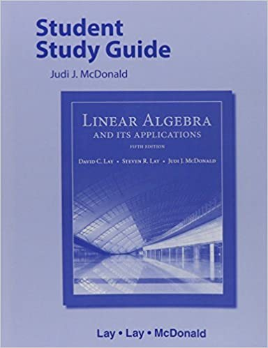 Book Student Study Guide for Linear Algebra and Its Applications by Lay, David C., Lay, Steven R., McDonald, Judi J. (April 3, 2015) 5