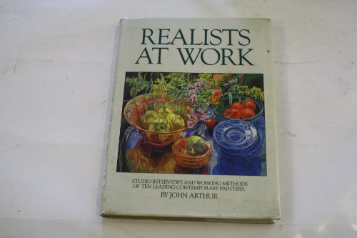 Painters Studio - Realists at Work: Studio Interviews and Working Methods of Ten Leading Contemporary Painters