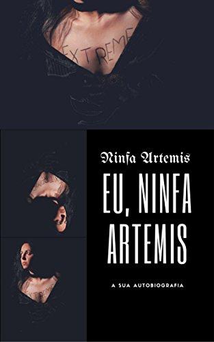 Amazon.com: Eu, Ninfa Artemis: a sua autobiografia ...