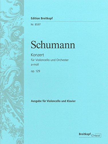 - Cello Concerto in A minor, op.129 - Breitkopf Urtext - cello part with piano reduction - (EB 8597)