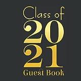 Class of 2021 graduation guest book: Graduation