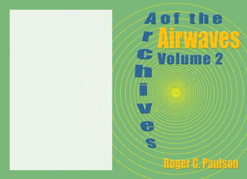 Archives of the Airwaves Vol. 2 por Roger C. Paulson