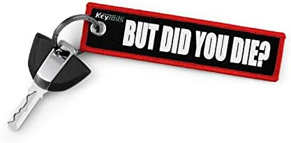 KEYTAILS Keychains Premium Quality Key Tag for Cars Motorcycle Jeep Offroad [But Did You Die?]