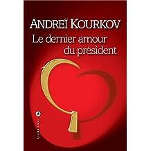 Le dernier amour du président (LITT. ETR.) (French Edition)