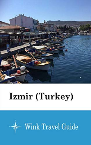 Izmir (Turkey) - Wink Travel Guide