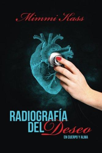 Radiografia del deseo (En cuerpo y alma) (Volume 1) (Spanish Edition) [Mimmi Kass] (Tapa Blanda)