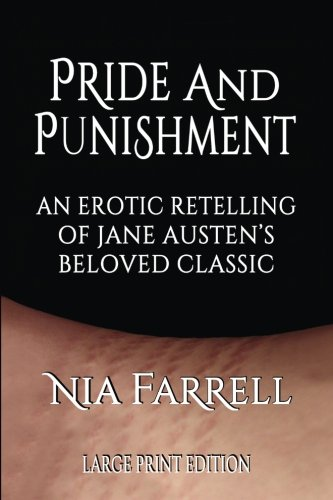 Pride and Punishment: An Erotic Retelling of Jane Austen's Beloved Classic (Large Print Edition)