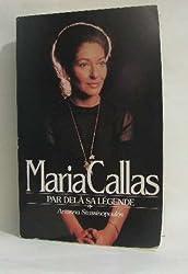 Maria Callas : Par delà sa légende