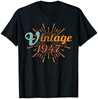 Best Gift 72rd Birthday Gift Vintage 1947 Distressed Retro Design  Need Funny TShirt / S - 5Xl