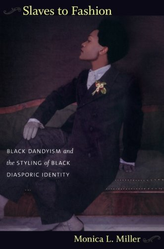 Search : Slaves to Fashion: Black Dandyism and the Styling of Black Diasporic Identity