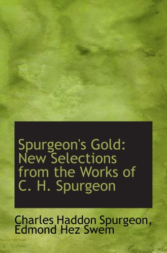 Download Spurgeon's Gold: New Selections from the Works of C. H. Spurgeon pdf
