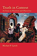 Truth in Context: An Essay on Pluralism and Objectivity Paperback