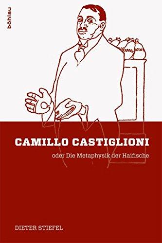 Camillo Castiglioni: oder Die Metaphysik der Haifische