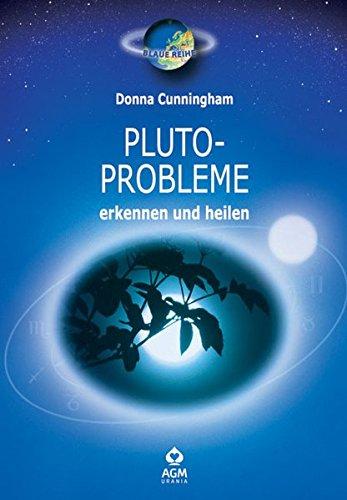 Erkennen und Heilen von Pluto-Problemen Taschenbuch – 1. März 2002 Donna Cunningham Christa Ranzinger Urania 3908644194