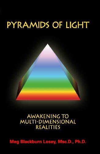 Pyramids of Light, Awakening to Multi-Dimensional Realities