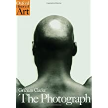 The Photograph: A Visual and Cultural History