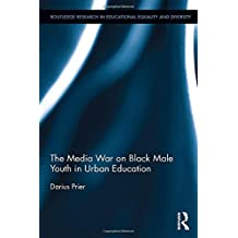 The Media War on Black Male Youth in Urban Education (Routledge Research in Educational Equality and Diversity)